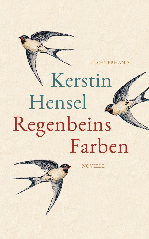 "Kerstin Hensel ""Regenbeins Farben"""
