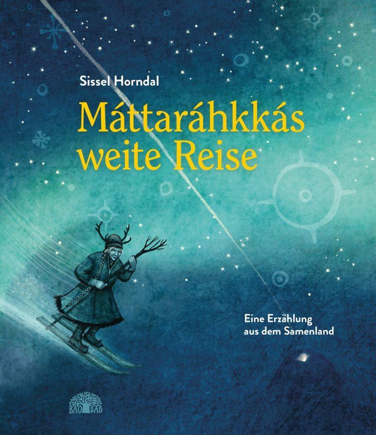 """Sissel Horndal """"Máttaráhkkás weite Reise: Eine Erzählung aus dem Samenland"""""""