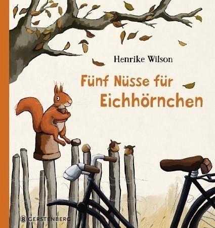 """Henrike Wilson """"Fünf Nüsse für Eichhörnchen"""""""