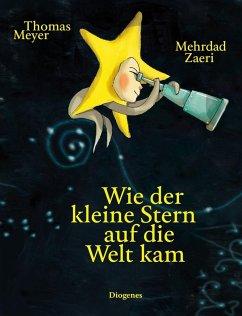 """Thomas Meyer """"Wie der kleine Stern auf die Welt kam"""""""