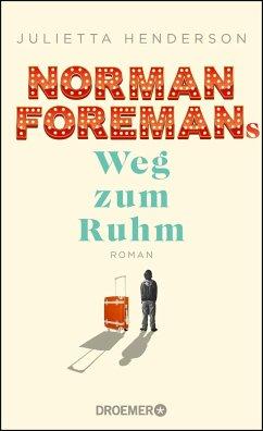 """Julietta Henderson """"Norman Foremans Weg zum Ruhm"""""""