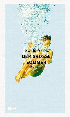 """Ewald Arenz """"Der große Sommer"""""""