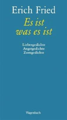 """Erich Fried """"Es ist was es ist"""""""