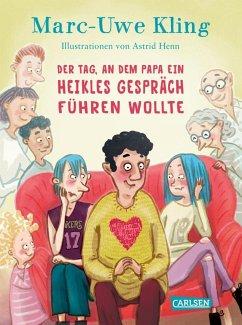 """Marc-Uwe Kling """"Der Tag,an dem Papa ein heikles Gespräch führen wollte"""""""